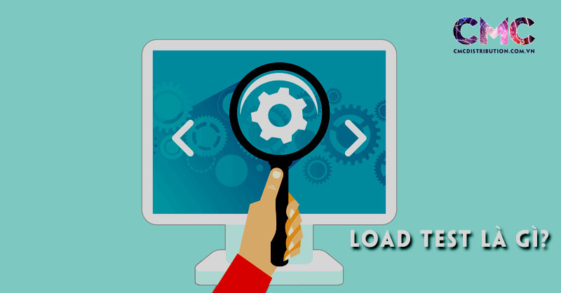 load-test-la-gi-cac-truong-hop-su-dung-load-test