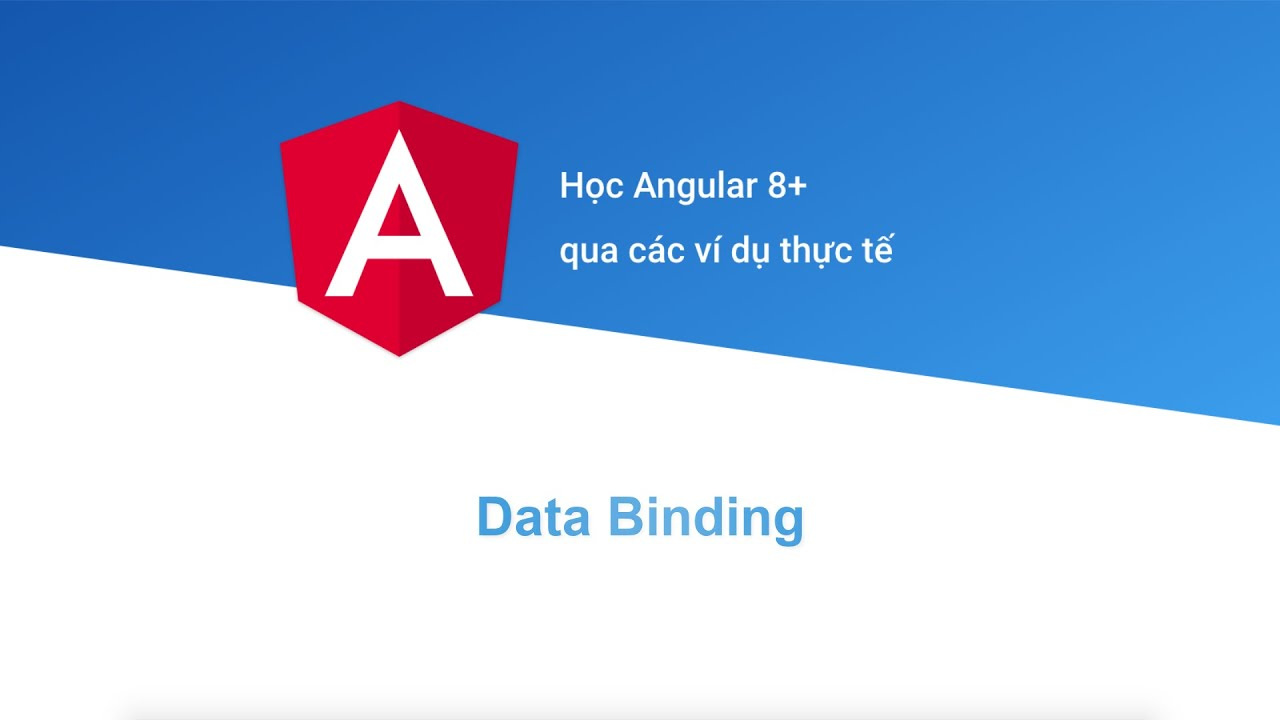 [Học Angular 8+ Project Based] Bài 5: Data Binding