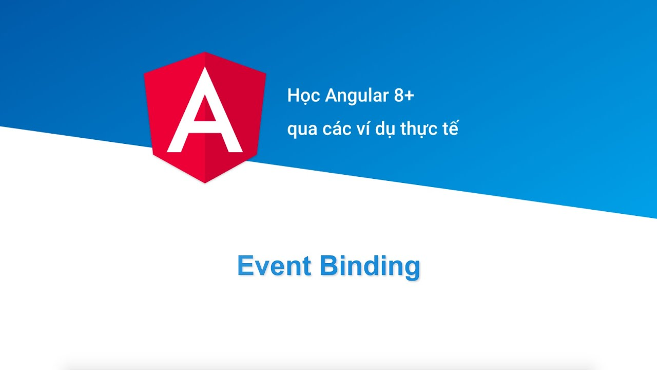 [Học Angular 8+ Project Based] Bài 8: Event Binding
