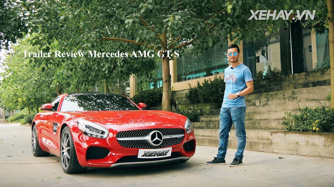 [XEHAY.VN] Trailer Review Mercedes AMG GT S tại Hà Nội