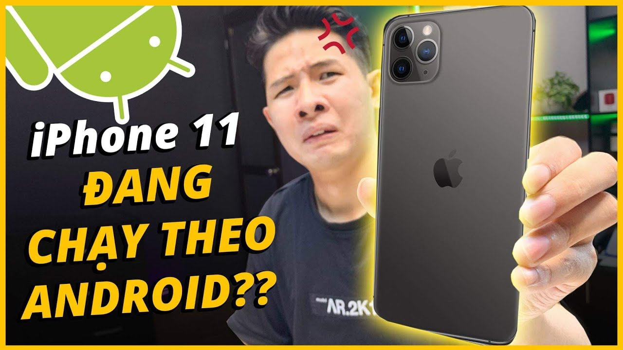iPHONE 11 ĐANG CHẠY THEO ANDROID????