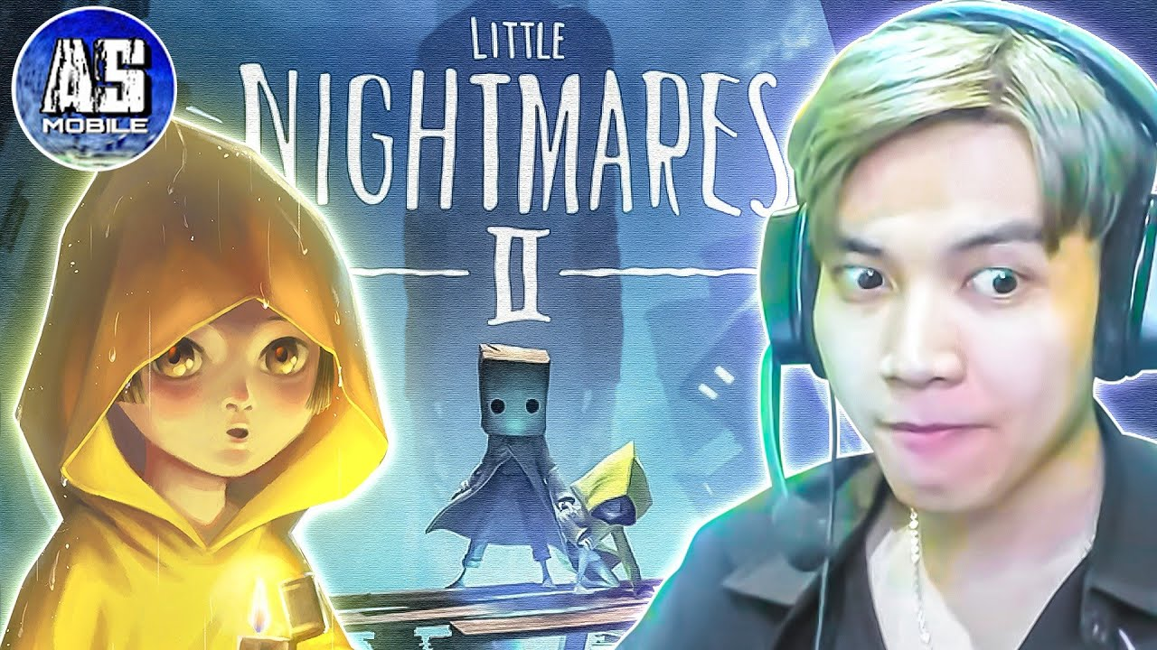 Lần Đầu Chơi Game Hot Nhất Tik Tok !!! | Little Nightmares II | AS Mobile Gamer